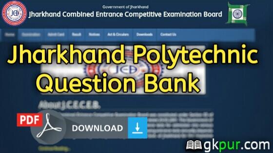 Jharkhand Polytechnic Question Bank PDF Download » GKPUR COM